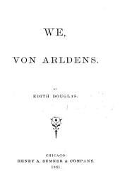 We, Von Arldens