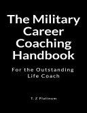 The Military Career Coaching Handbook