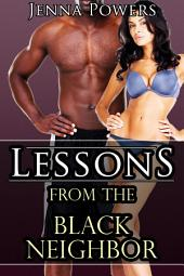 Lessons from the Black Neighbor (Interracial Erotica)