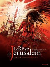 Le rêve de Jérusalem – tome 3 - La blanche lance