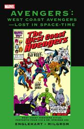 Avengers: West Coast Avengers - Lost In Space-Time, Volume 1