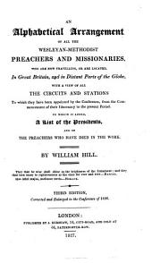 Alphabetical and Chronological Arrangement of the Wesleyan Methodist Ministers and Preachers on Trial in Connexion with the British and Irish Conferences