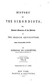History of the Girondists: or, Personal memoirs of the patriots of the French revolution