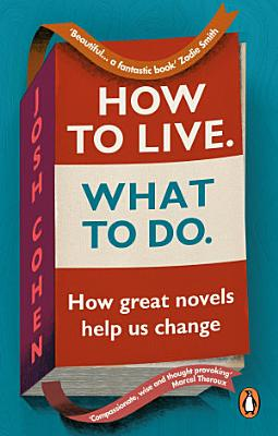 How to Live. What To Do.