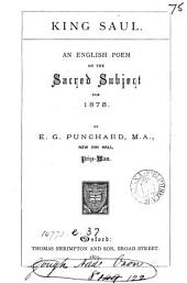 King Saul: An English Poem on the Sacred Subject for 1875