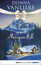 Die Engel von Morgan Hill: Eine Geschichte voller Hoffnung