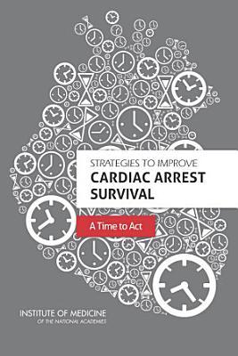 Strategies to Improve Cardiac Arrest Survival