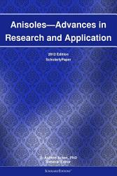 Anisoles Advances In Research And Application 2012 Edition Book PDF