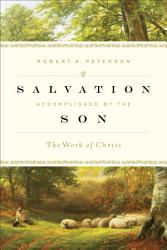 Salvation Accomplished By The Son Book PDF