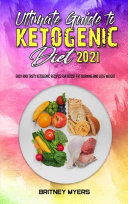 Ultimate Guide To Ketogenic Diet 2021
