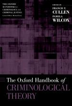 The [Oxford] Handbook of Criminological Theory