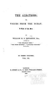 The Albatross, Or, Voices from the Ocean: A Tale of the Sea, Volume 3