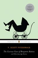 The Curious Case of Benjamin Button and Other Jazz Age Stories PDF