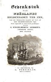 Gedenkstuk van Neêrlands heldendaden ter zee, van de vroegste dagen af, tot op den tegenwoordigen tijd: Volume 2