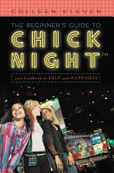 The Beginner's Guide to Chick NightTM