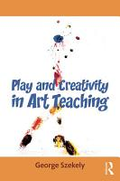 Play and Creativity in Art Teaching PDF