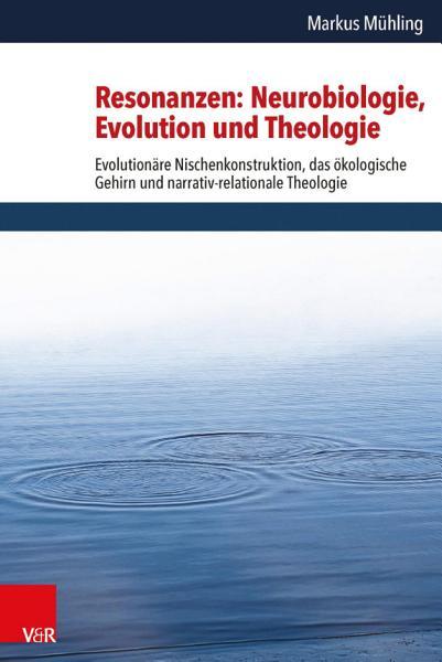 Resonanzen  Neurobiologie  Evolution und Theologie PDF