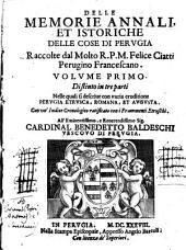 Delle memorie annali ed istoriche delle cose di Perugia: Nelle quali si descriue con varia eruditione Pervgia Etrvsca, Romana, Et Avgvsta, Volume 1