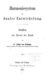 Harmoniesystem in dualer Entwickelung: Studien zur Theorie der Musik
