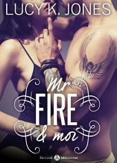 Mr Fire et moi - l'intégrale