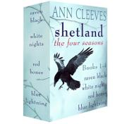 Shetland: The Four Seasons: Books 1-4: Raven Black, White Nights, Red Bones, and Blue Lightning