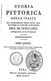 Storia pittorica della Italia dal risorgimento delle belle arti fin presso al fino del XVIII secolo: Volume 5
