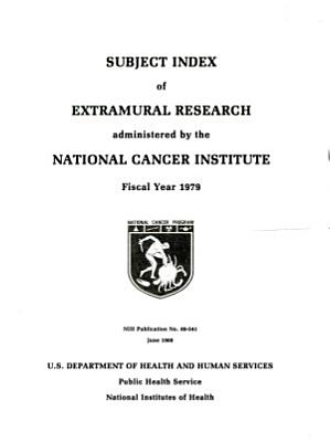Subject Index of Current Extramural Research Administered by the National Cancer Institute PDF