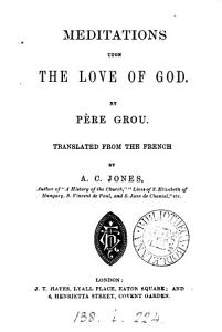 Meditations upon the love of God  tr  by A C  Jones Book
