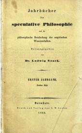 Jahrbücher für speculative Philosophie und die philosophische Bearbeitung der empirischen Wissenschaften: Band 1,Ausgabe 3