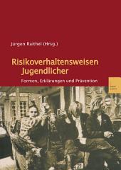 Risikoverhaltensweisen Jugendlicher: Formen, Erklärungen und Prävention