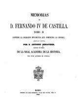Memorias de D [i.e. don] Fernando IV de Castilla: Volumen 2