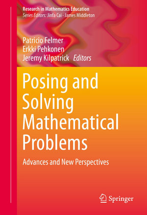 Posing and Solving Mathematical Problems