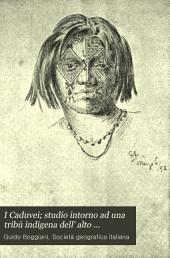 I Caduvei: studio intorno ad una tribù indigena dell' alto Paraguay nel Matto Grosso (Brasile).