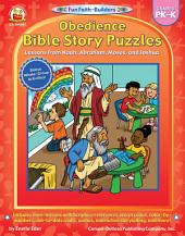 Obedience Bible Story Puzzles, Grades PK - K: Lessons from Noah, Abraham, Moses, and Joshua