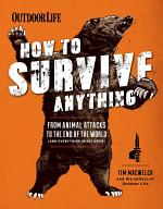 Outdoor Life: How to Survive Anything