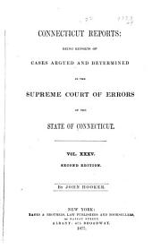 Connecticut Reports: Proceedings in the Supreme Court of the State of Connecticut, Volume 35