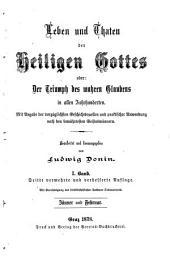 Leben und Thaten der Heiligen Gottes, oder, Der Triumph des wahren Glaubens in allen Jahrhunderten: Band 1