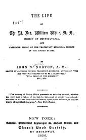 The life of the Rt. Rev. William White, D. D., Bishop of Pennsilvania [sic]