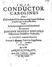 Conductor Carolinus: sive de conductu, electoribus eorumque legatis electionis peragendae causa iter facientibus debito
