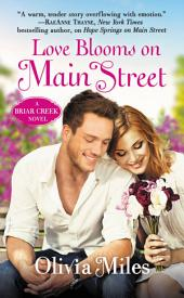 Love Blooms on Main Street: The Briar Creek Series