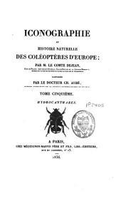 Iconographie ou histoire naturelle des coléoptères d'Europe: Volume5