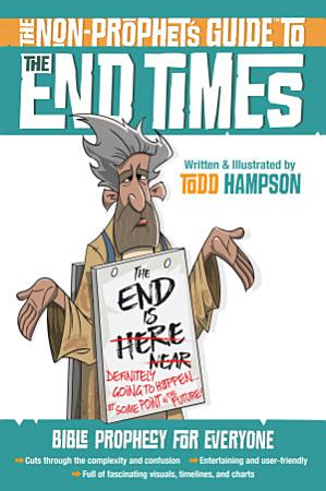 The Non Prophet s GuideTM to the End Times PDF