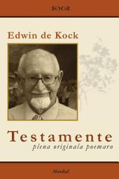 Testamente - plena originala poemaro en Esperanto: (Originala Esperanto-literaturo)