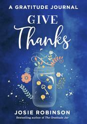 Give Thanks A Journal For Sharing Gratitude Book PDF