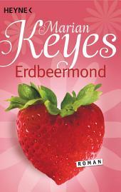 Erdbeermond: Roman