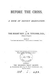Before the Cross, a book of devout meditation