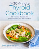 The 30 Minute Thyroid Cookbook