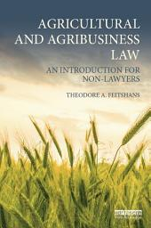 Agricultural and Agribusiness Law: An introduction for non-lawyers
