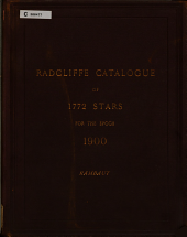 Catalogue of 1772 Stars: Chiefly Comprised Within the Zone 850-900 N. P. D., for the Epoch 1900, Deduced from Observations Made at the Radcliffe Observatory, Oxford, During the Years 1894-1903