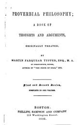 Tupper's Proverbial Philosophy: A Book of Thoughts and Arguments, Originally Treated
